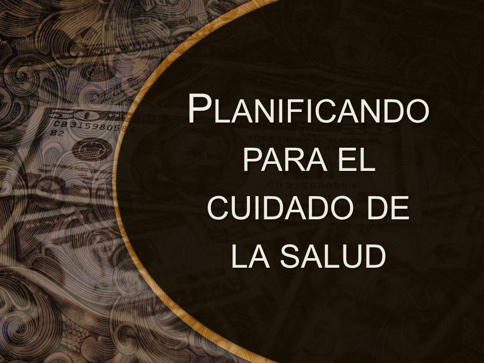 P LANIFICANDO PARA EL CUIDADO DE LA SALUD