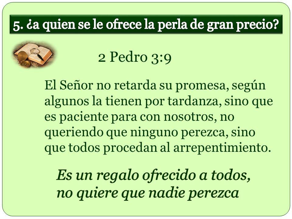 El Señor no retarda su promesa, según algunos la tienen por tardanza, sino que es paciente para con nosotros, no queriendo que ninguno perezca, sino q
