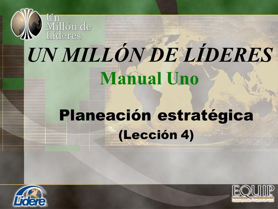 UN MILLÓN DE LÍDERES Manual Uno Planeación estratégica (Lección 4)