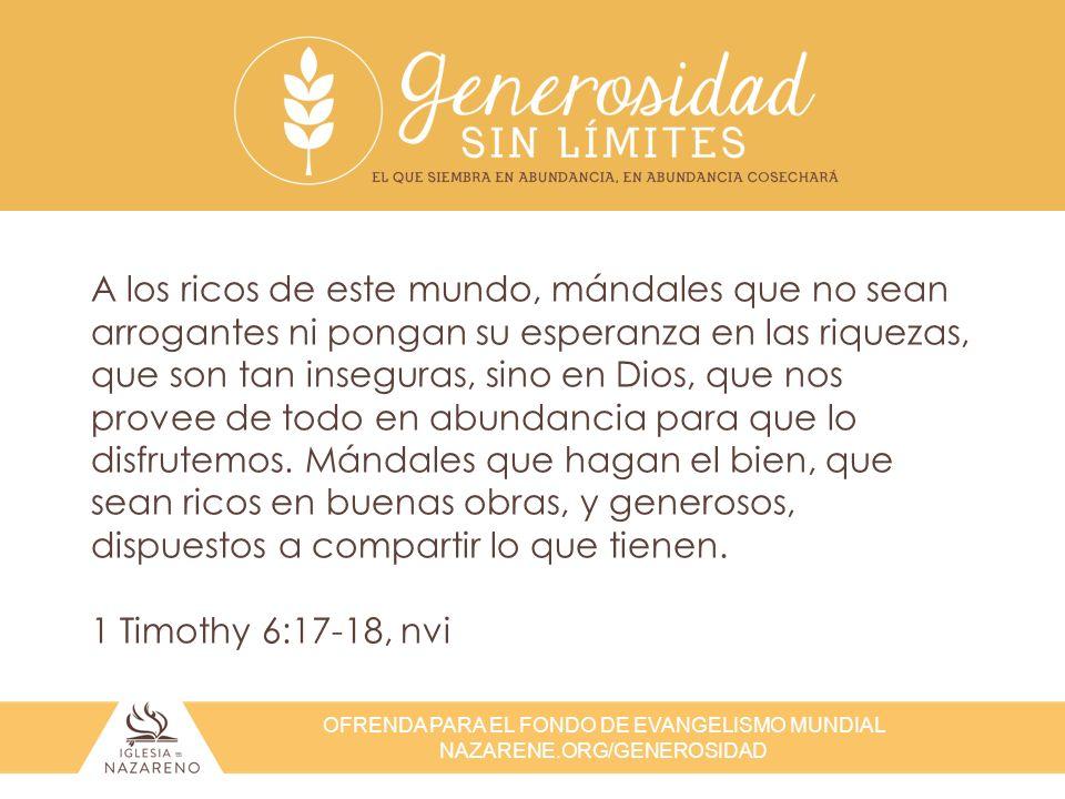 OFRENDA PARA EL FONDO DE EVANGELISMO MUNDIAL NAZARENE.ORG/GENEROSIDAD La suntuosidad no es generosidad.
