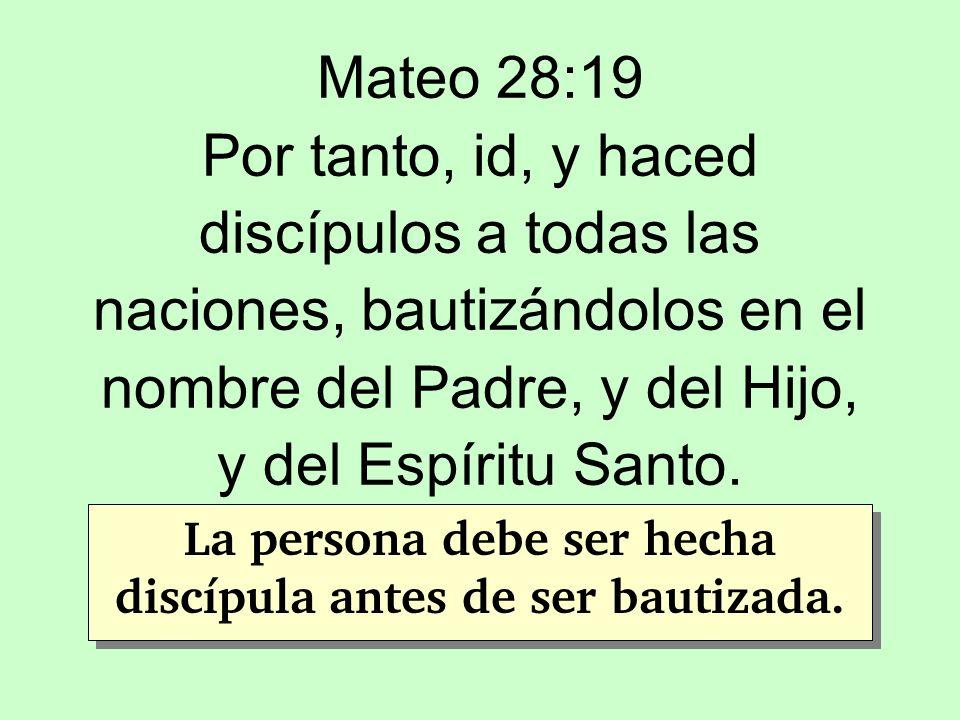Mateo 28:19 Por tanto, id, y haced discípulos a todas las naciones, bautizándolos en el nombre del Padre, y del Hijo, y del Espíritu Santo. La persona