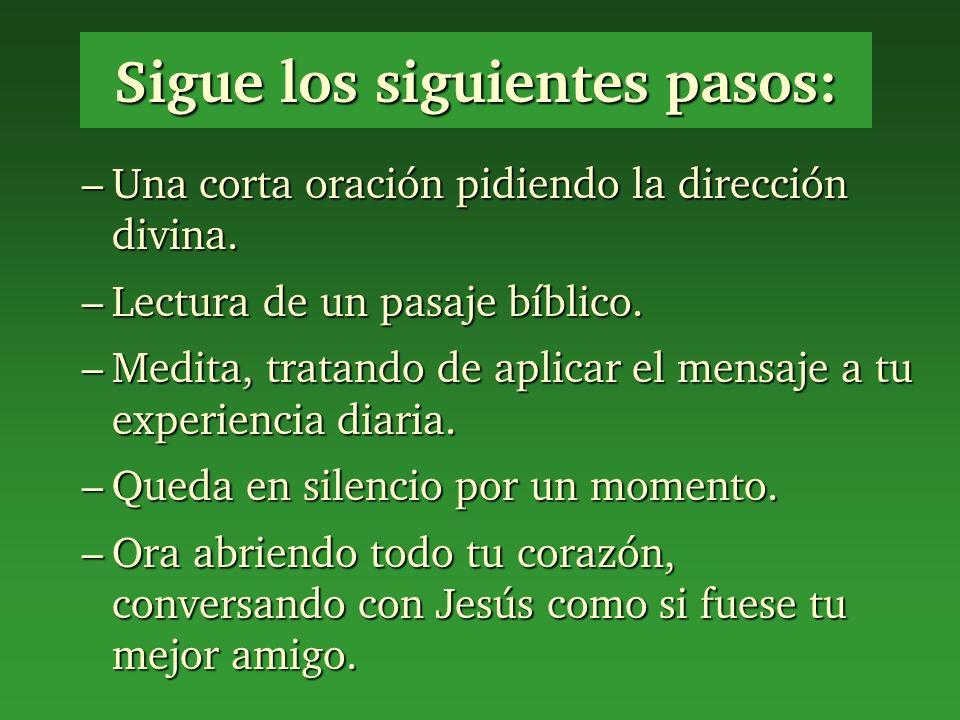 Sigue los siguientes pasos: – Una corta oración pidiendo la dirección divina.