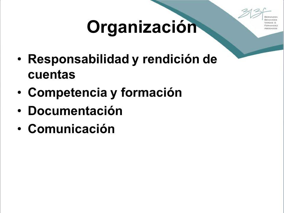 Organización Responsabilidad y rendición de cuentas Competencia y formación Documentación Comunicación