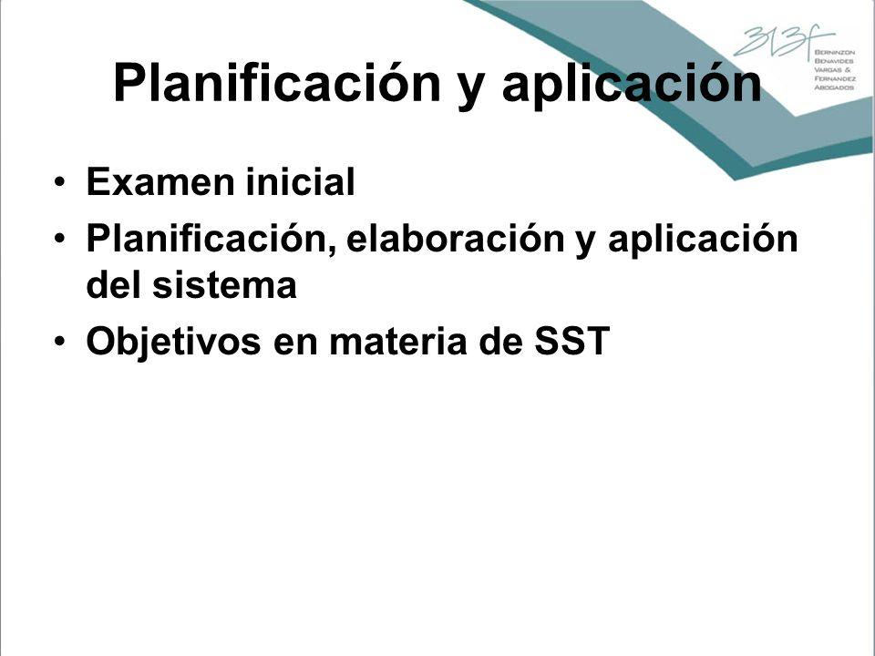 Planificación y aplicación Examen inicial Planificación, elaboración y aplicación del sistema Objetivos en materia de SST