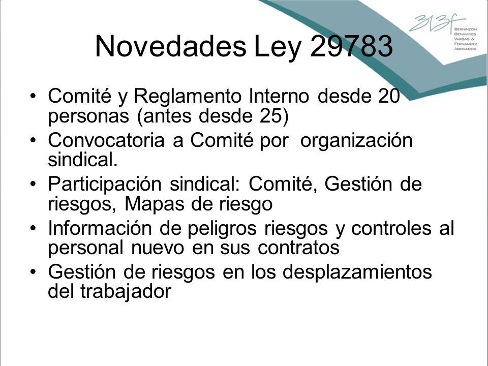 Novedades Ley 29783 Comité y Reglamento Interno desde 20 personas (antes desde 25) Convocatoria a Comité por organización sindical. Participación sind