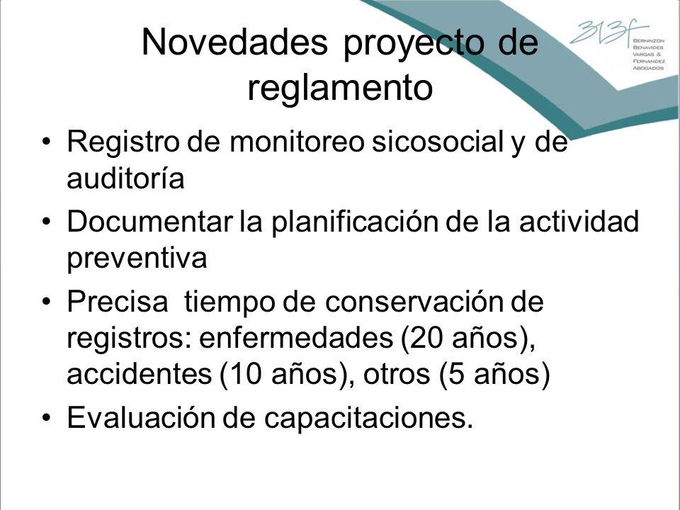 Novedades proyecto de reglamento Registro de monitoreo sicosocial y de auditoría Documentar la planificación de la actividad preventiva Precisa tiempo
