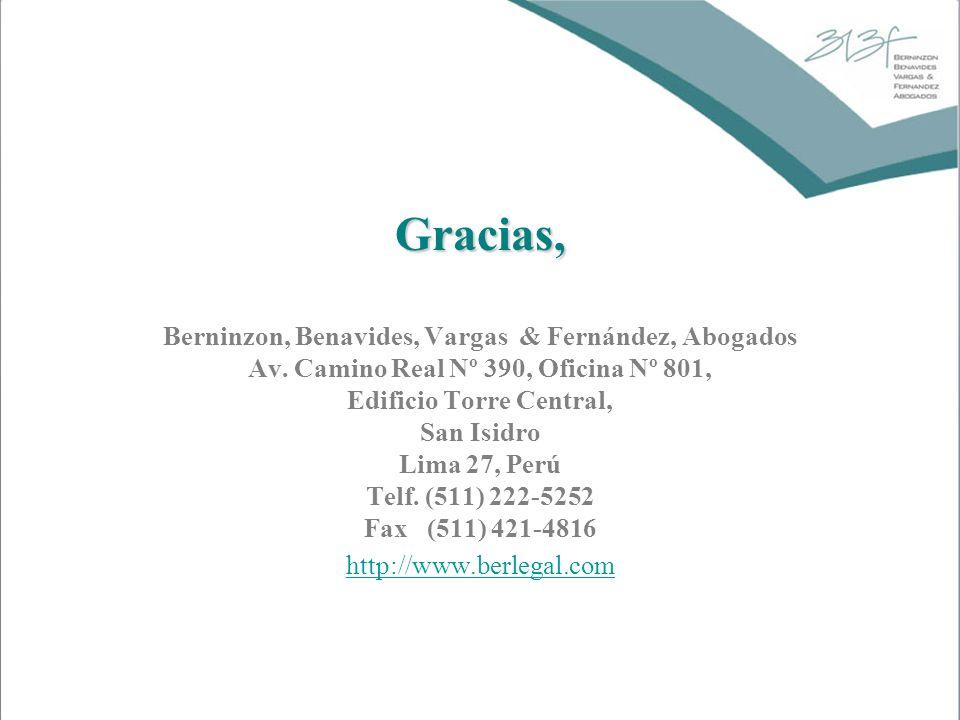 Gracias, Berninzon, Benavides, Vargas & Fernández, Abogados Av. Camino Real Nº 390, Oficina Nº 801, Edificio Torre Central, San Isidro Lima 27, Perú T