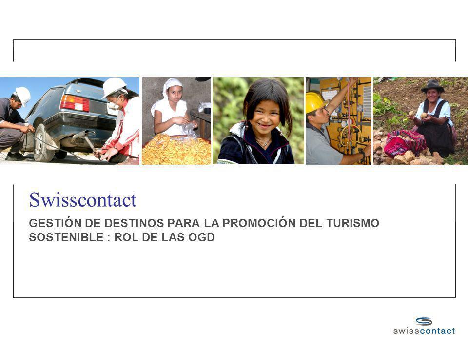2 Swisscontact viene impulsando la creación de Organizaciones de Gestión de Destino OGDs 2002 Santa Cruz La Paz -Beni Sucre -Potosí Bolivia 2005 Arequipa Puno Moquegua Tacna Cusco Ancash Noramazónica 2009 Flores PerúIndonesia 400 socios locales entre gobiernos regionales y locales, tour operadores turísticos, proveedores de servicios, gremios, ONGs … en conjunto forjan el futuro del turismo en su destino