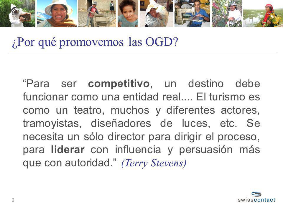 ¿Por qué promovemos las OGD? 3 Para ser competitivo, un destino debe funcionar como una entidad real.... El turismo es como un teatro, muchos y difere