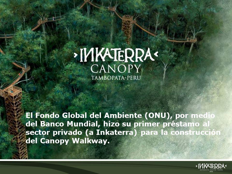 AMAZONICA SUITE El Fondo Global del Ambiente (ONU), por medio del Banco Mundial, hizo su primer préstamo al sector privado (a Inkaterra) para la const