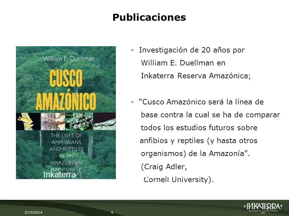 2/15/20144 - Investigación de 20 años por William E. Duellman en Inkaterra Reserva Amazónica; - Cusco Amazónico será la línea de base contra la cual s