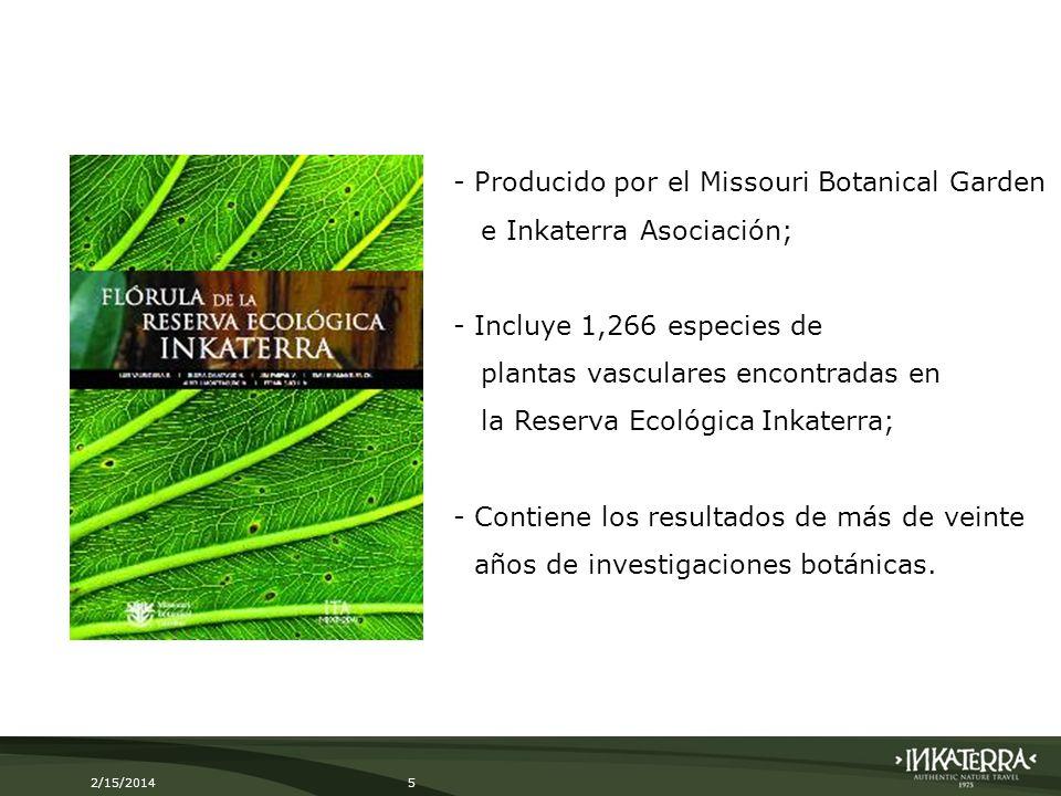 2/15/20145 -Producido por el Missouri Botanical Garden e Inkaterra Asociación; -Incluye 1,266 especies de plantas vasculares encontradas en la Reserva