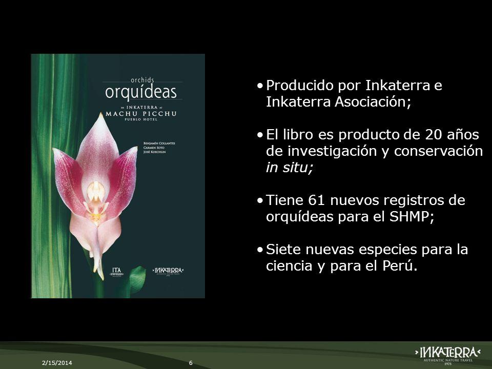 2/15/20146 Producido por Inkaterra e Inkaterra Asociación; El libro es producto de 20 años de investigación y conservación in situ; Tiene 61 nuevos re