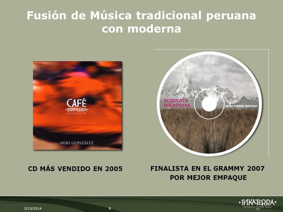 2/15/20148 Fusión de Música tradicional peruana con moderna CD MÁS VENDIDO EN 2005 FINALISTA EN EL GRAMMY 2007 POR MEJOR EMPAQUE