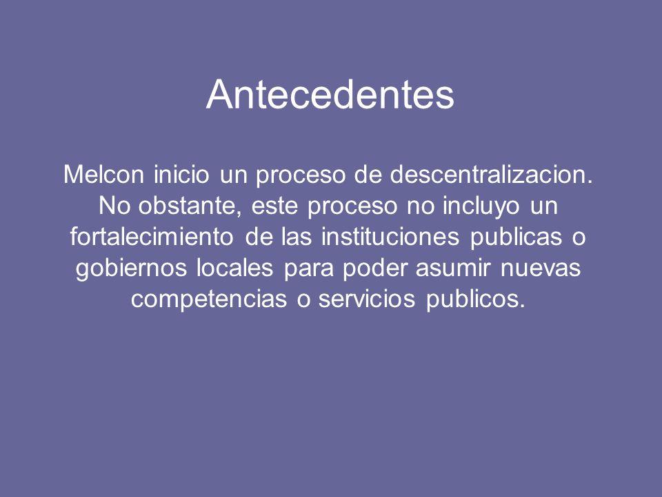 Antecedentes Melcon inicio un proceso de descentralizacion.