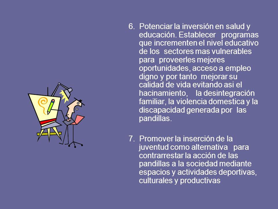 6. Potenciar la inversión en salud y educación.