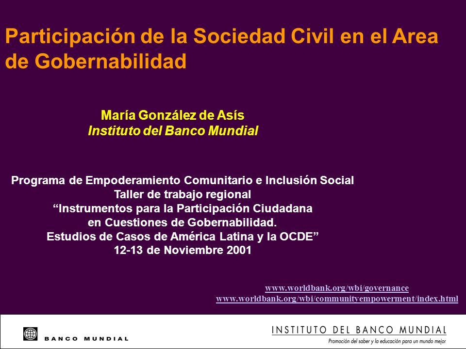 Participación de la Sociedad Civil en el Area de Gobernabilidad María González de Asís Instituto del Banco Mundial Programa de Empoderamiento Comunita