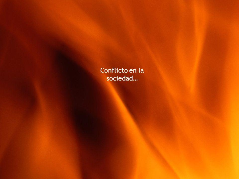 Conflicto en la sociedad…