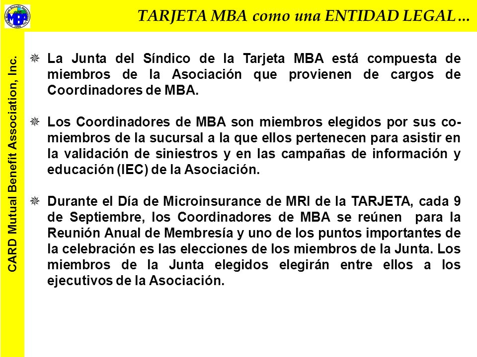 TARJETA MBA como una ENTIDAD LEGAL… CARD Mutual Benefit Association, Inc. Centro para el Desarrollo de Agricultura y Rural- Asociación de Beneficio Mu