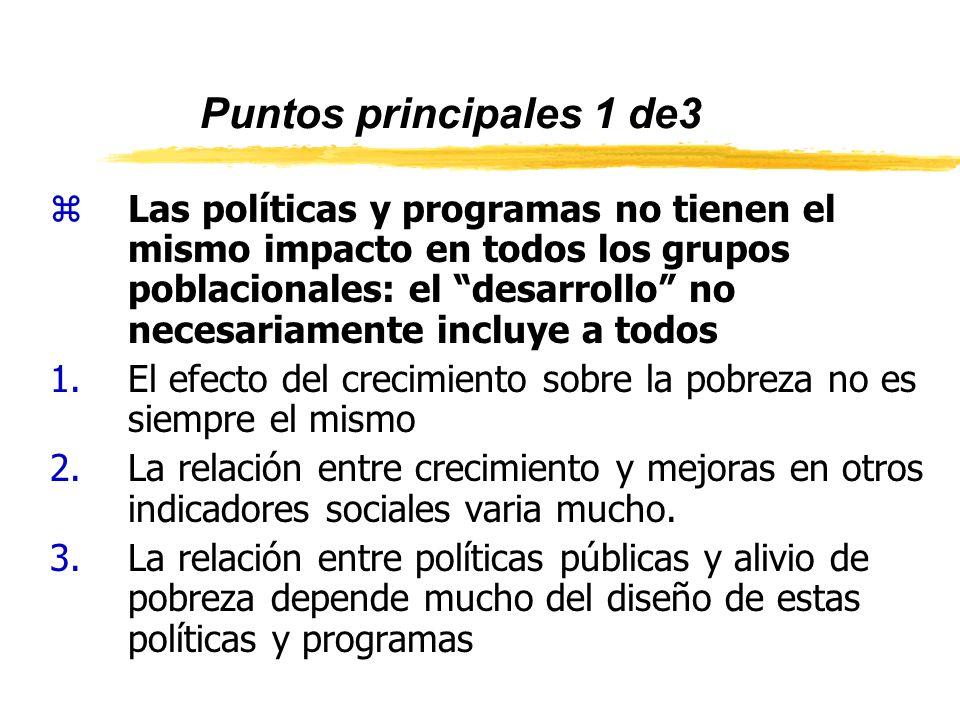 Puntos principales 1 de3 zLas políticas y programas no tienen el mismo impacto en todos los grupos poblacionales: el desarrollo no necesariamente incl