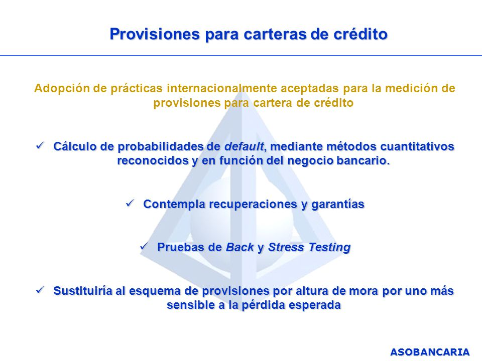 ASOBANCARIA Provisiones para carteras de crédito Adopción de prácticas internacionalmente aceptadas para la medición de provisiones para cartera de cr