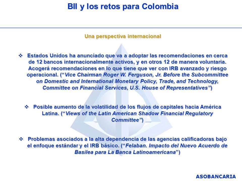 ASOBANCARIA BII y los retos para Colombia Una perspectiva internacional Estados Unidos ha anunciado que va a adoptar las recomendaciones en cerca de 1