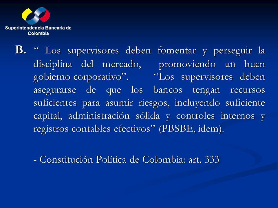 B. Los supervisores deben fomentar y perseguir la disciplina del mercado, promoviendo un buen gobierno corporativo. Los supervisores deben asegurarse