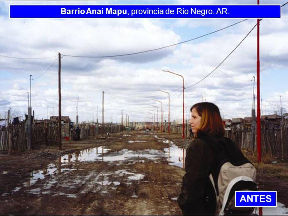 BANCO INTERAMERICANO DE DESARROLLO BANCO INTERAMERICANO DE DESARROLLO BANCO INTERAMERI Barrio Anai Mapu, provincia de Rio Negro. AR. ANTES