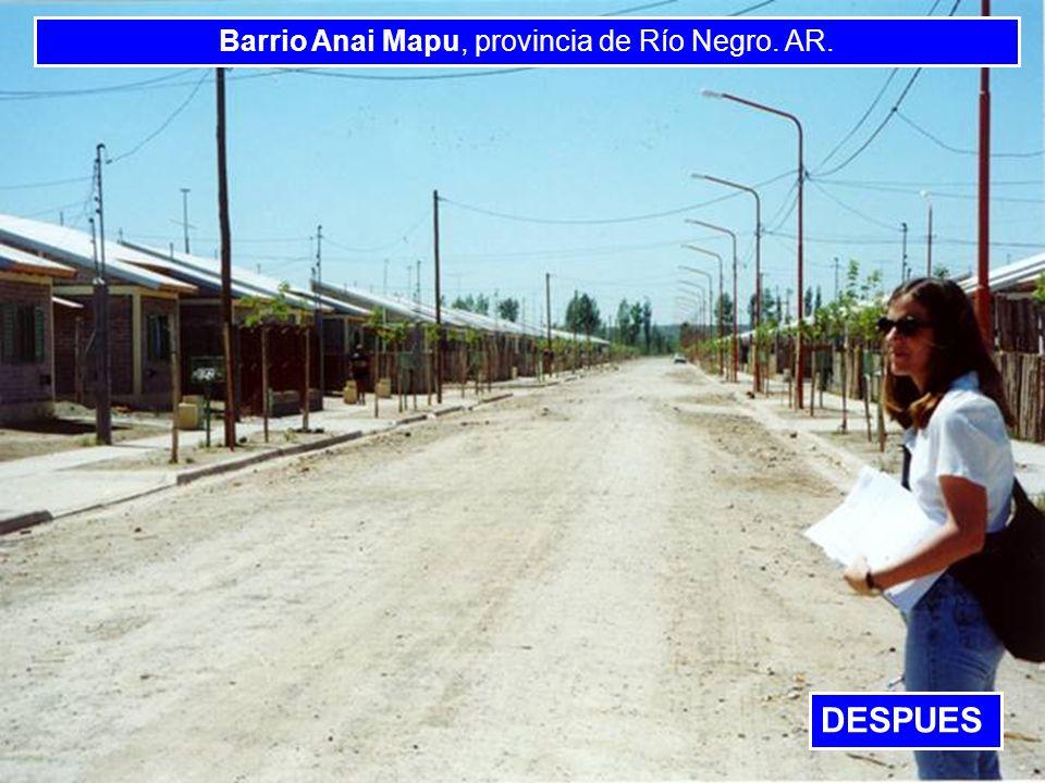 BANCO INTERAMERICANO DE DESARROLLO BANCO INTERAMERICANO DE DESARROLLO BANCO INTERAMERI Barrio Anai Mapu, provincia de Río Negro. AR. DESPUES