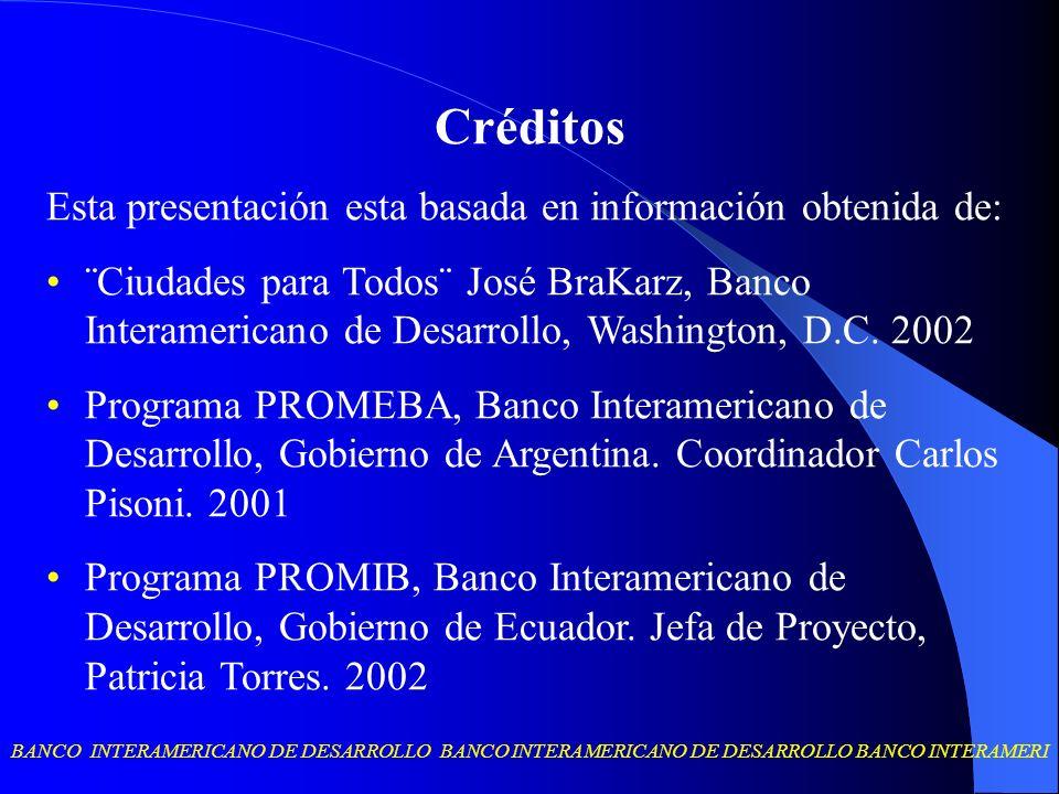 BANCO INTERAMERICANO DE DESARROLLO BANCO INTERAMERICANO DE DESARROLLO BANCO INTERAMERI Créditos Esta presentación esta basada en información obtenida