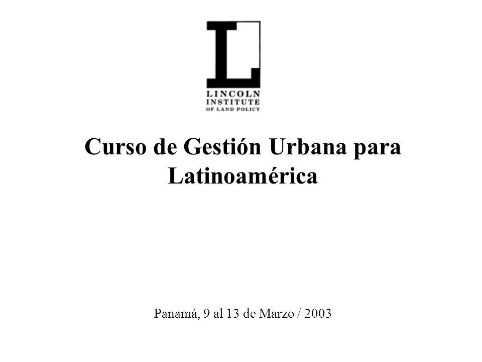 Curso de Gestión Urbana para Latinoamérica Panamá, 9 al 13 de Marzo / 2003