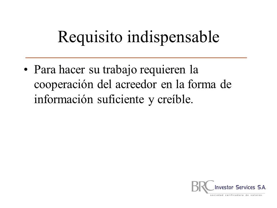 Requisito indispensable Para hacer su trabajo requieren la cooperación del acreedor en la forma de información suficiente y creíble.