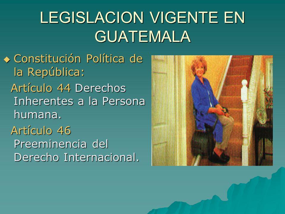 LEGISLACION VIGENTE EN GUATEMALA Constitución Política de la República: Constitución Política de la República: Artículo 44 Derechos Inherentes a la Pe