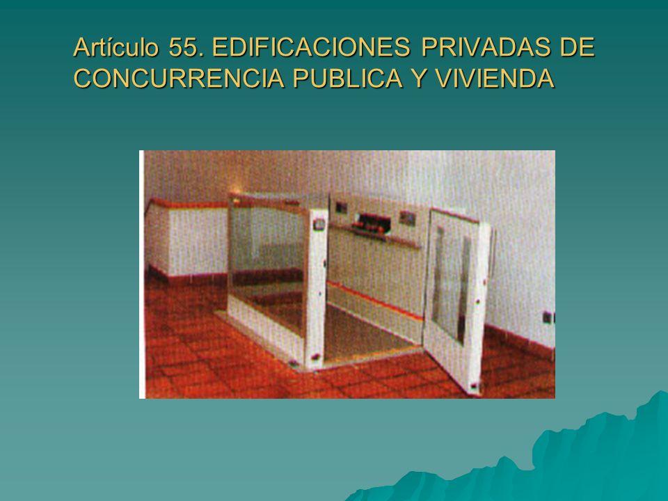 Artículo 55. EDIFICACIONES PRIVADAS DE CONCURRENCIA PUBLICA Y VIVIENDA