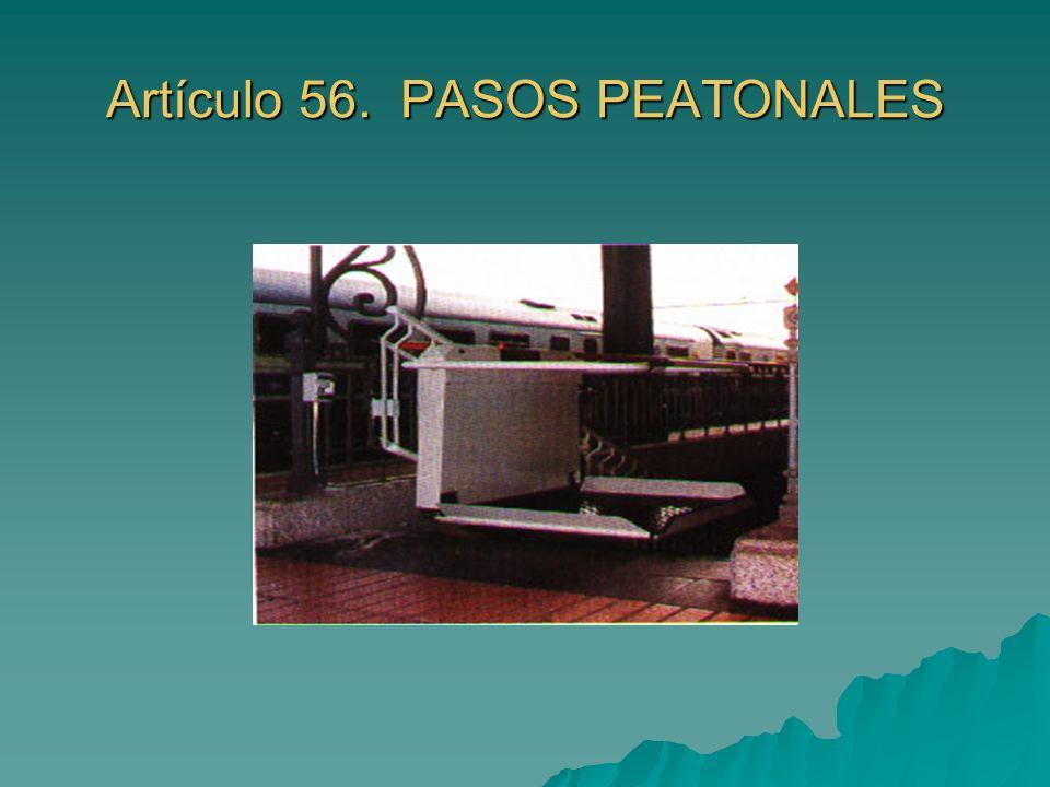 Artículo 56. PASOS PEATONALES