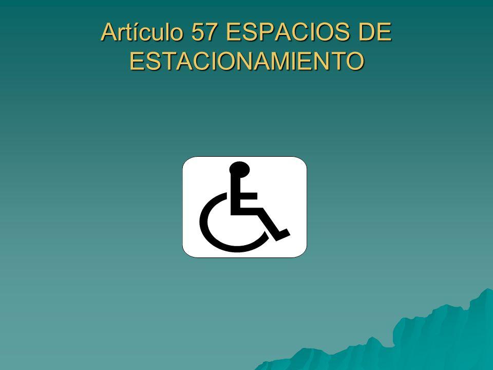 Artículo 57 ESPACIOS DE ESTACIONAMIENTO