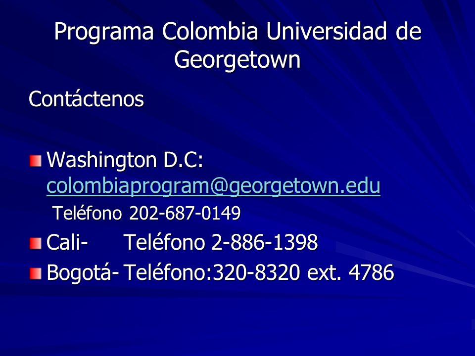 Programa Colombia Universidad de Georgetown Contáctenos Washington D.C: colombiaprogram@georgetown.edu colombiaprogram@georgetown.edu Teléfono 202-687