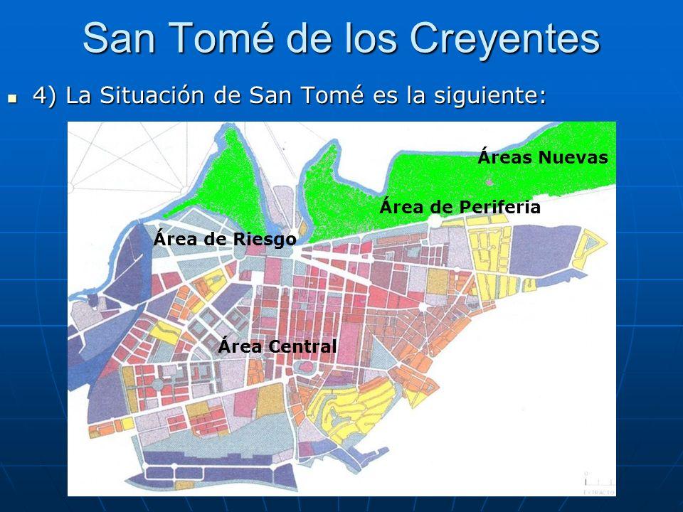 San Tomé de los Creyentes 4) La Situación de San Tomé es la siguiente: 4) La Situación de San Tomé es la siguiente: Área Central Área de Riesgo Área de Periferia Áreas Nuevas