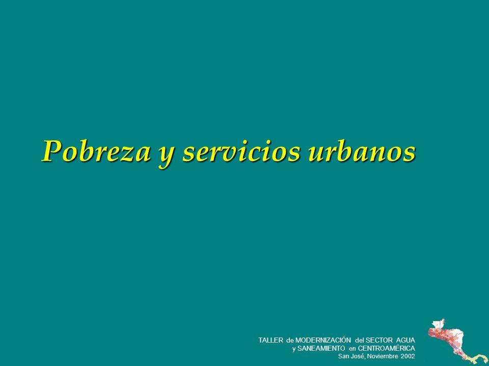 2 TALLER de MODERNIZACIÓN del SECTOR AGUA y SANEAMIENTO en CENTROAMÉRICA San José, Noviembre 2002 Banco Mundial: La Situación de los Pobres con Respecto a la Prestación de Servicios Urbanos: El Caso de Tres Ciudades Centroamericanas 3 Junio 2002