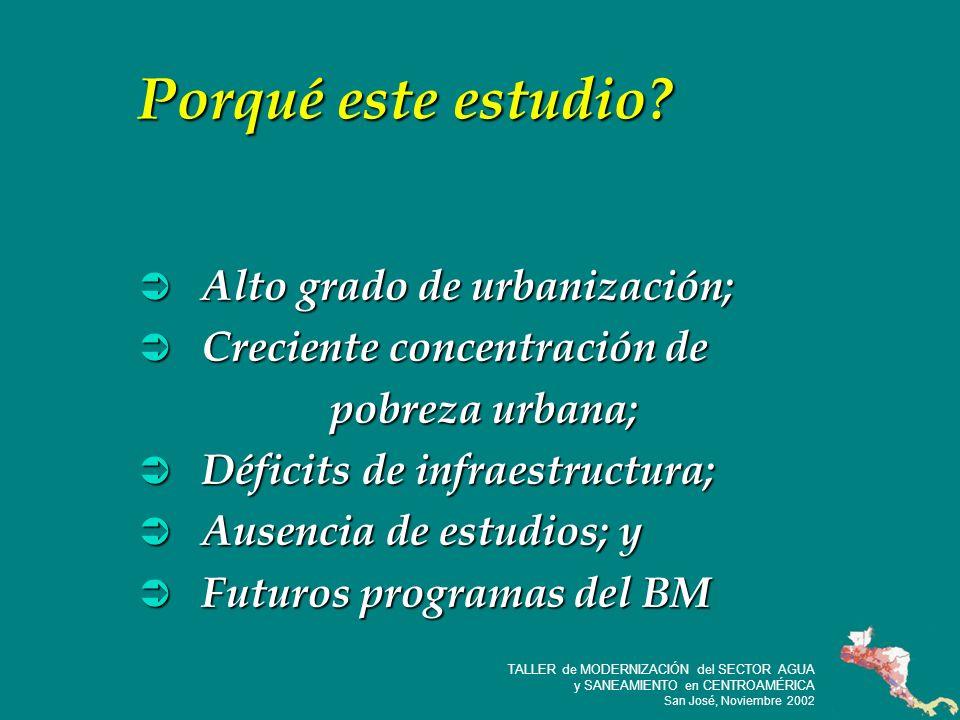6 TALLER de MODERNIZACIÓN del SECTOR AGUA y SANEAMIENTO en CENTROAMÉRICA San José, Noviembre 2002 Porqué este estudio.