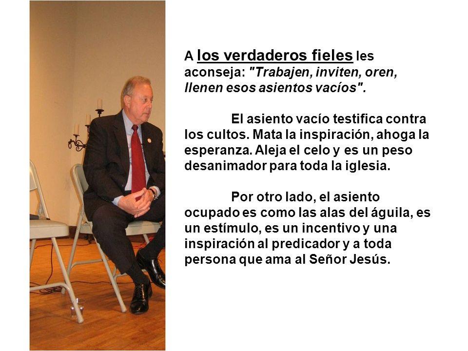A los verdaderos fieles les aconseja: