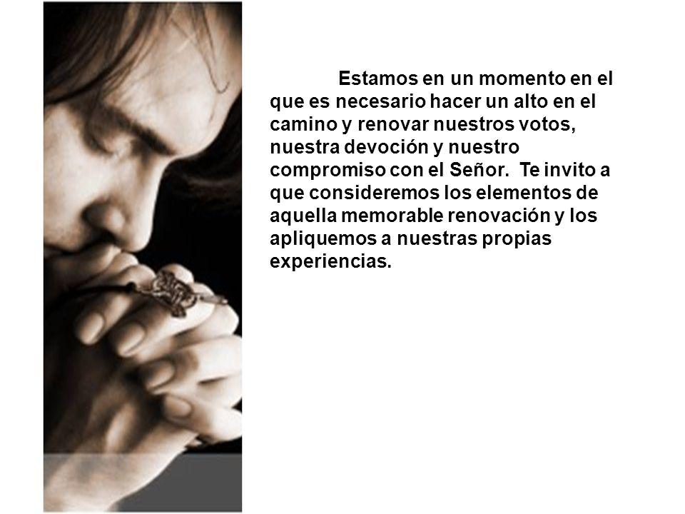 Para renovarnos espiritualmente requerimos de: I.