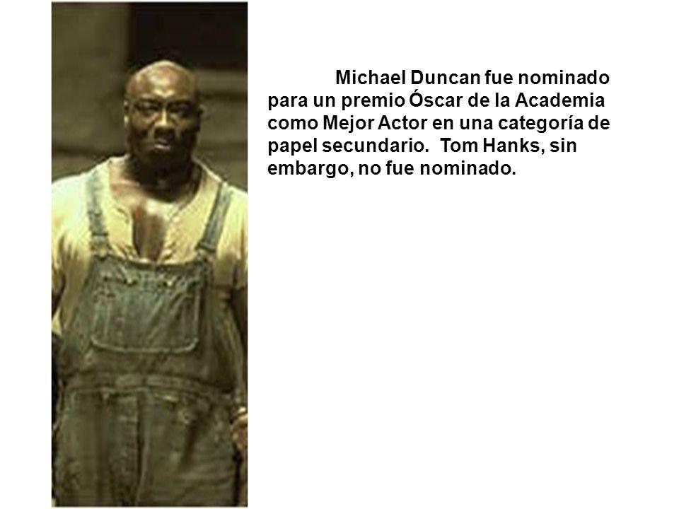 Michael Duncan fue nominado para un premio Óscar de la Academia como Mejor Actor en una categoría de papel secundario. Tom Hanks, sin embargo, no fue