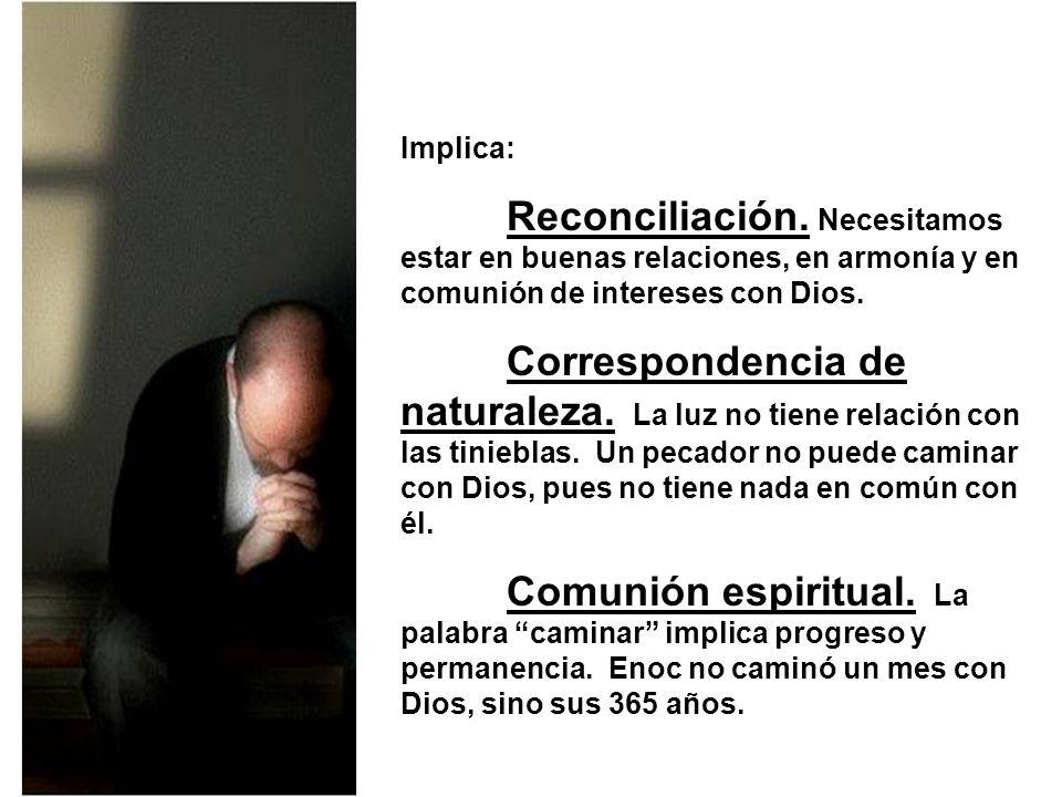 Implica: Reconciliación.