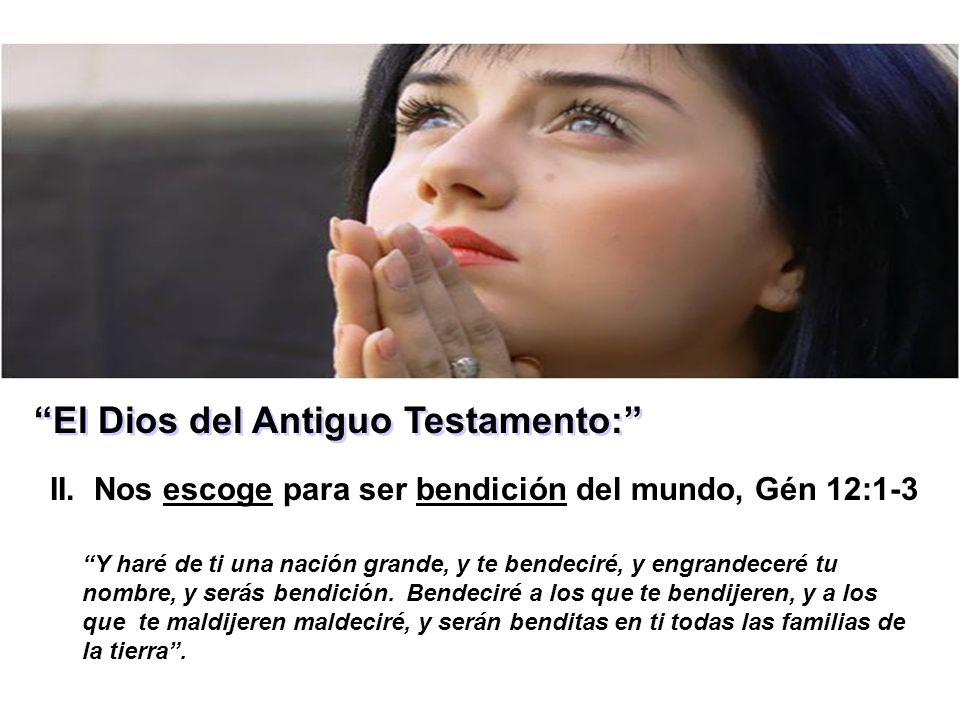 El Dios del Antiguo Testamento: II.