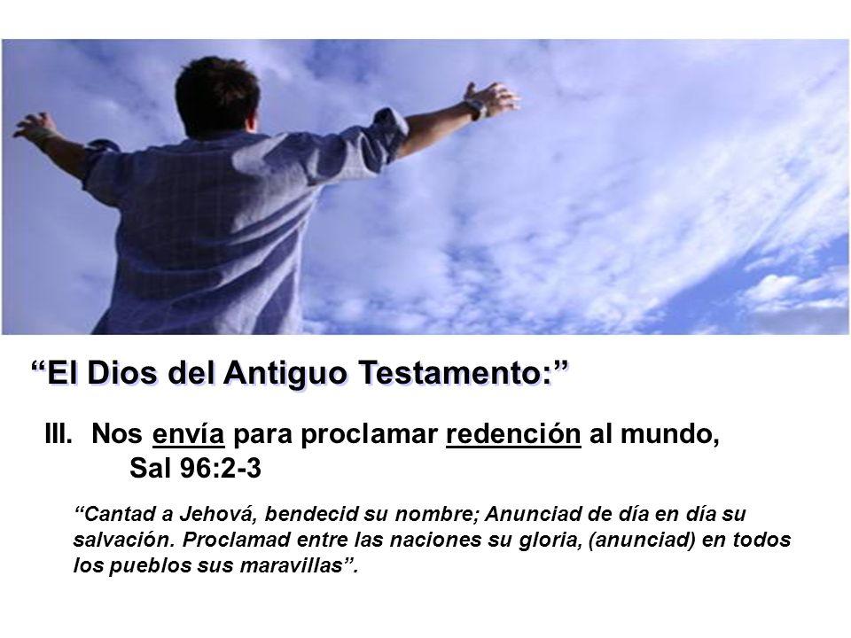 El Dios del Antiguo Testamento: III.