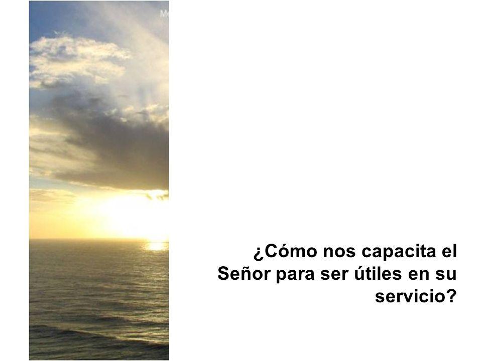 Dios nos hace útiles, pues él: I.