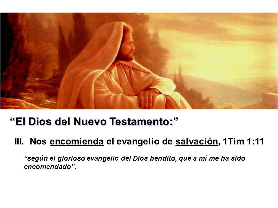 El Dios del Nuevo Testamento: III.