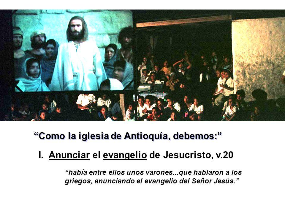 Como la iglesia de Antioquía, debemos: I.