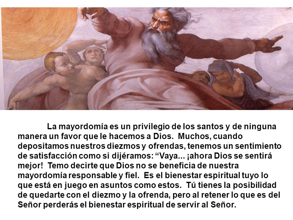 La mayordomía es un privilegio de los santos y de ninguna manera un favor que le hacemos a Dios. Muchos, cuando depositamos nuestros diezmos y ofrenda